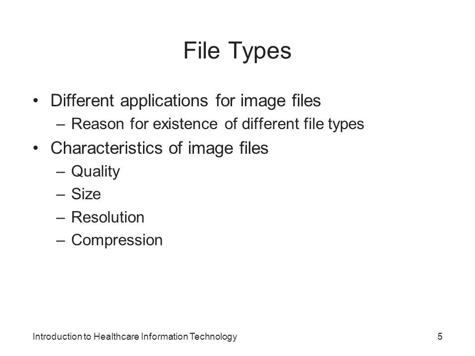 File Types Different applications for image files