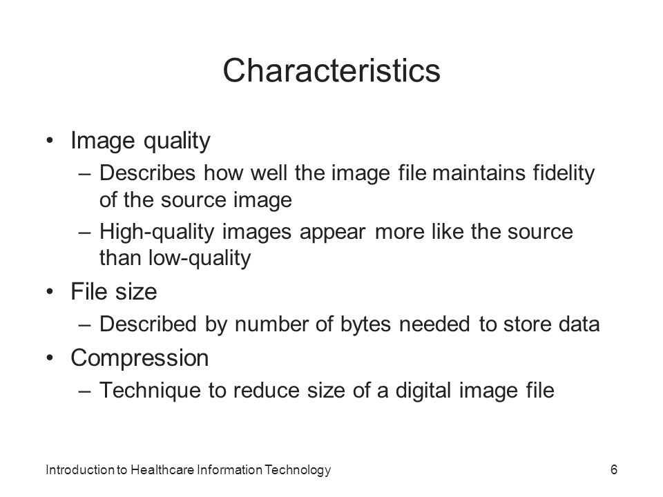 Characteristics Image quality File size Compression