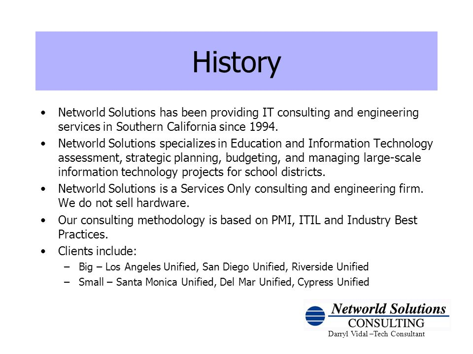 History Networld Solutions has been providing IT consulting and engineering services in Southern California since 1994.
