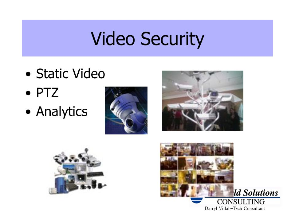 Video Security Static Video PTZ Analytics