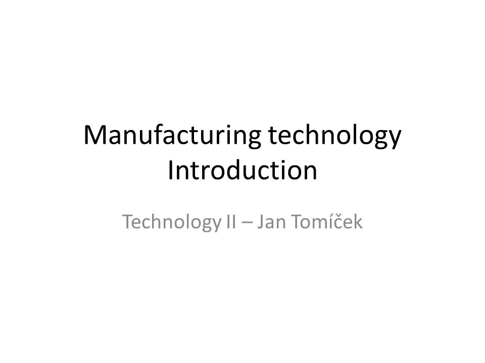 Manufacturing technology Introduction