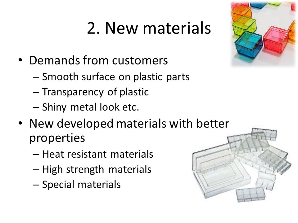 2. New materials Demands from customers