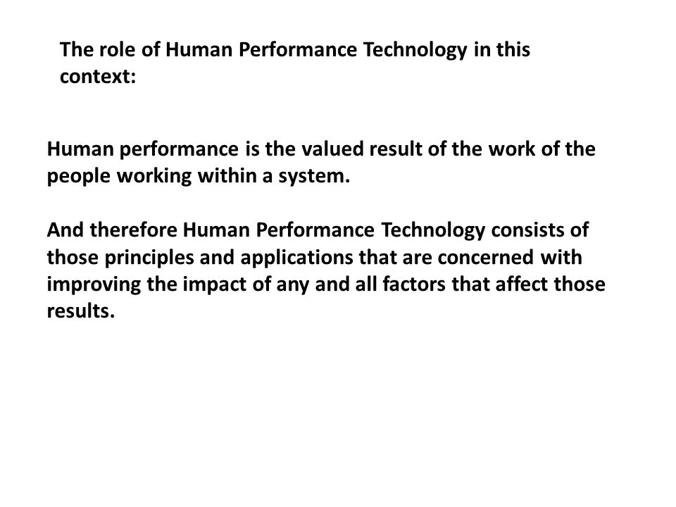 The role of Human Performance Technology in this context: