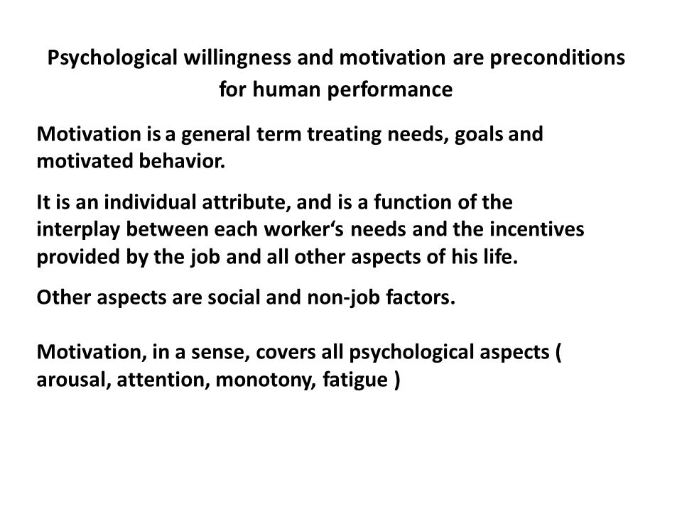 Psychological willingness and motivation are preconditions for human performance