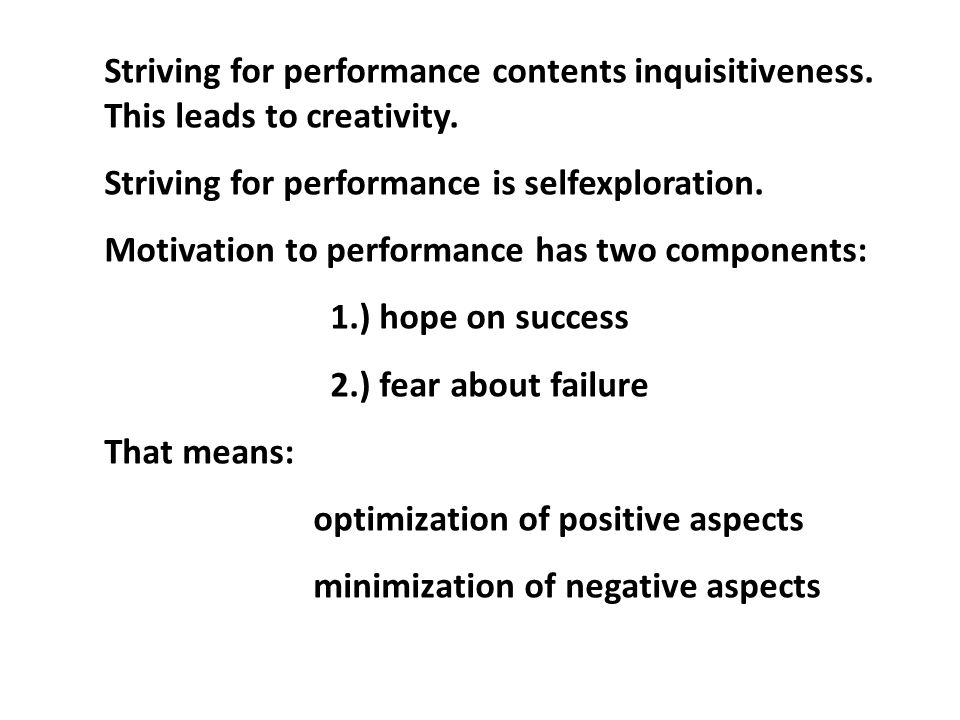 Striving for performance contents inquisitiveness
