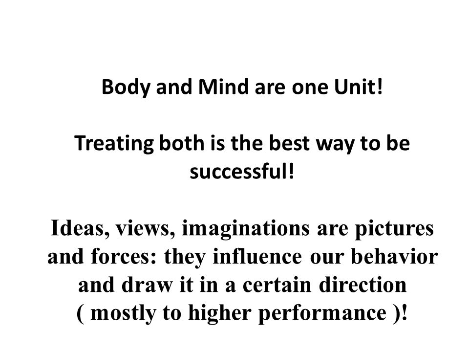 Body and Mind are one Unit