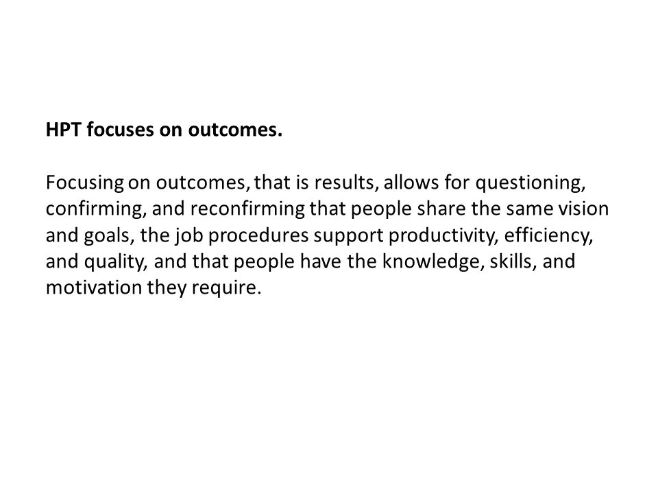 HPT focuses on outcomes.