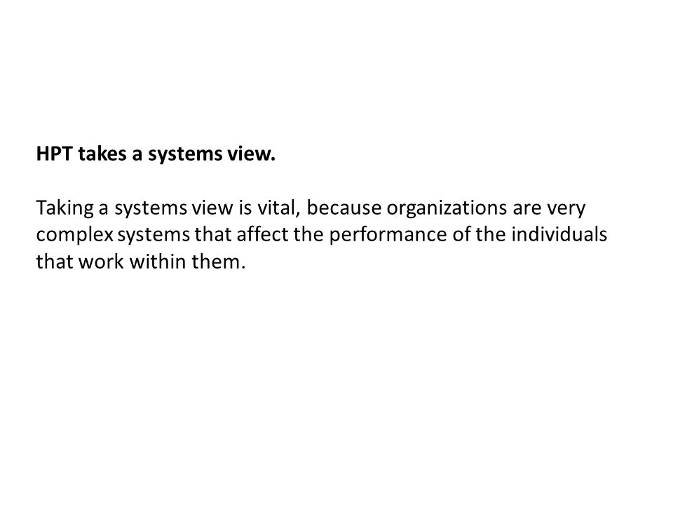 HPT takes a systems view.