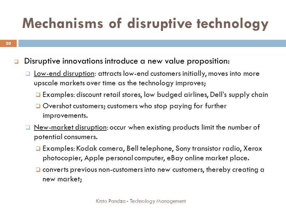 Mechanisms of disruptive technology