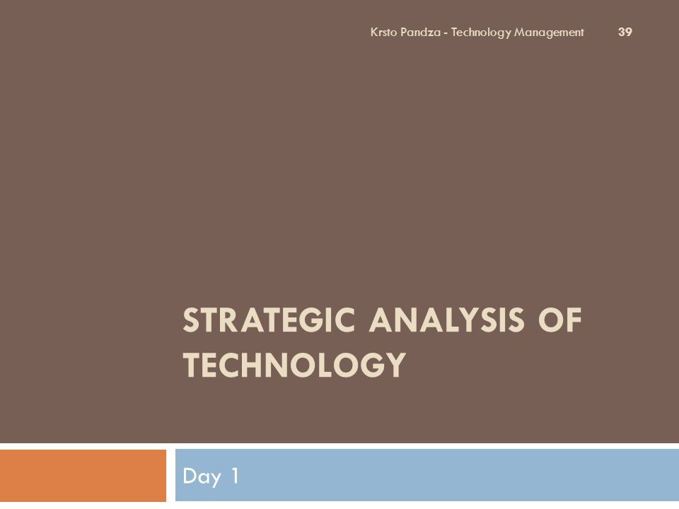 STRATEGIC ANALYSIS OF TECHNOLOGY