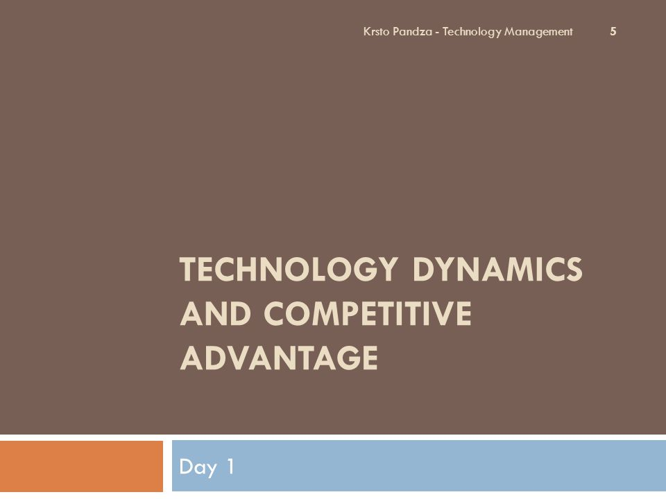 TECHNOLOGY DYNAMICS AND COMPETITIVE ADVANTAGE