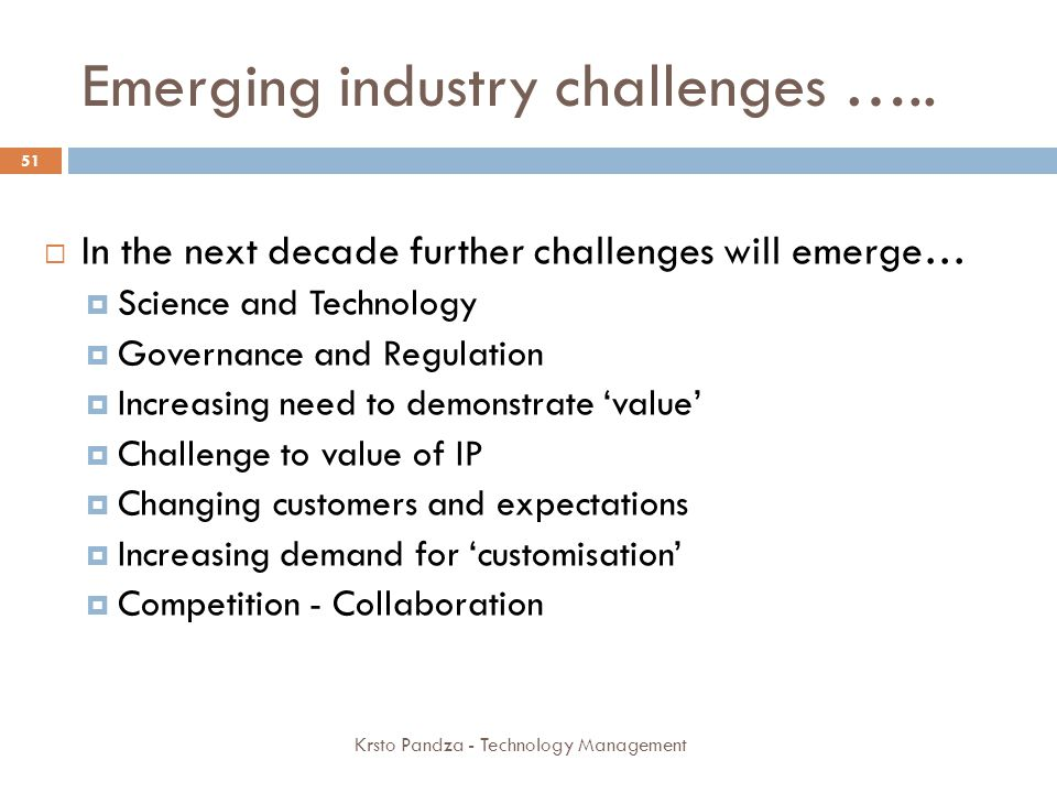 Emerging industry challenges …..