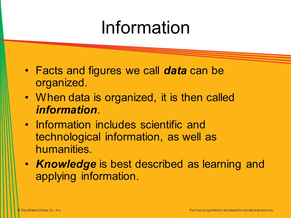Information Facts and figures we call data can be organized.