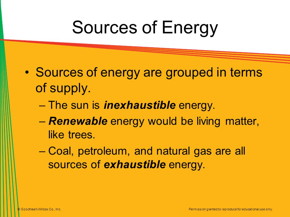 Sources of Energy Sources of energy are grouped in terms of supply.