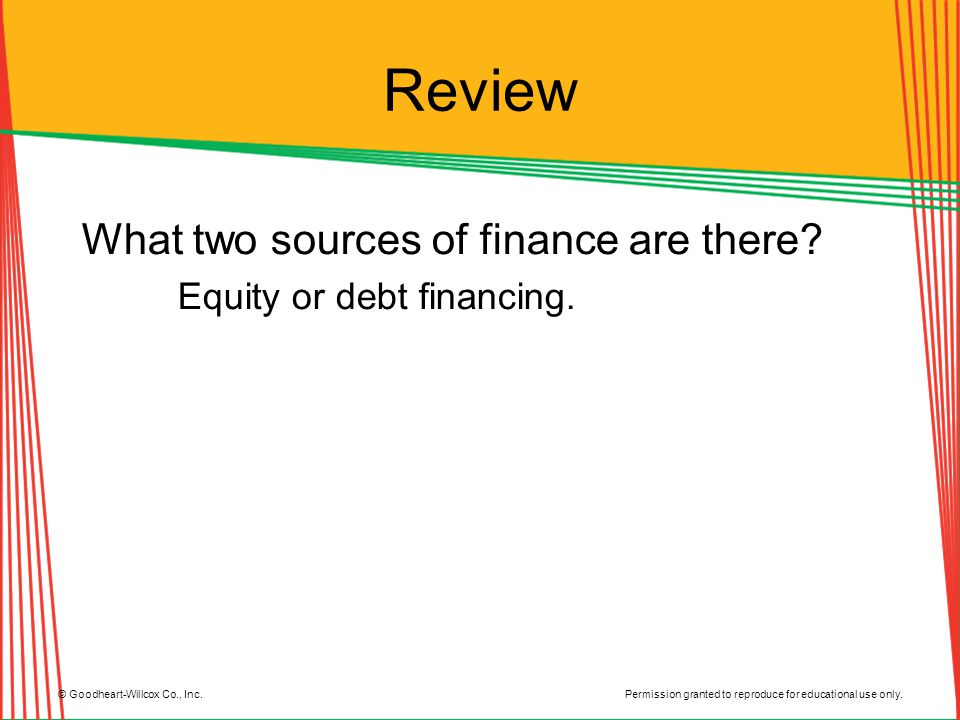 Review What two sources of finance are there