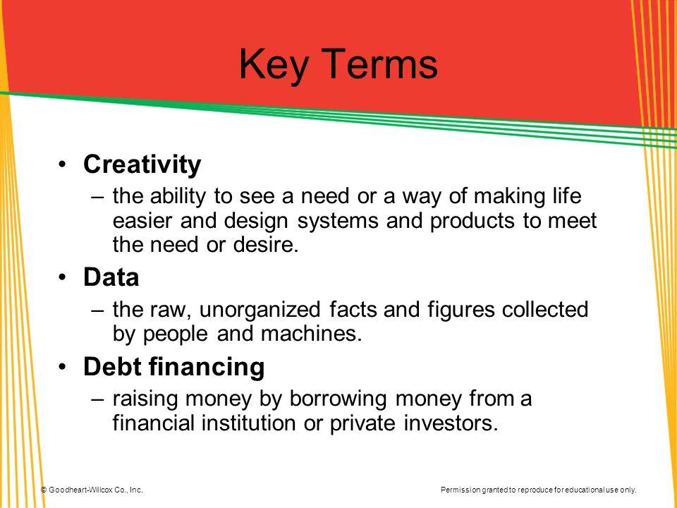 Key Terms Creativity Data Debt financing