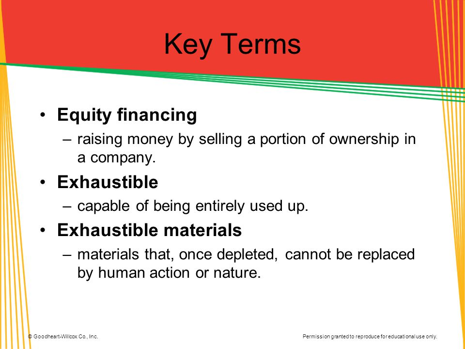Key Terms Equity financing Exhaustible Exhaustible materials