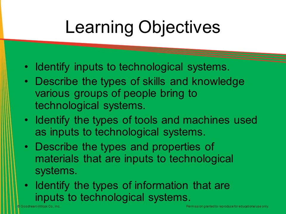 Learning Objectives Identify inputs to technological systems.