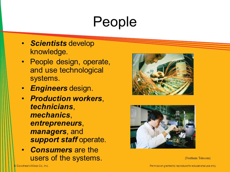 People Scientists develop knowledge.