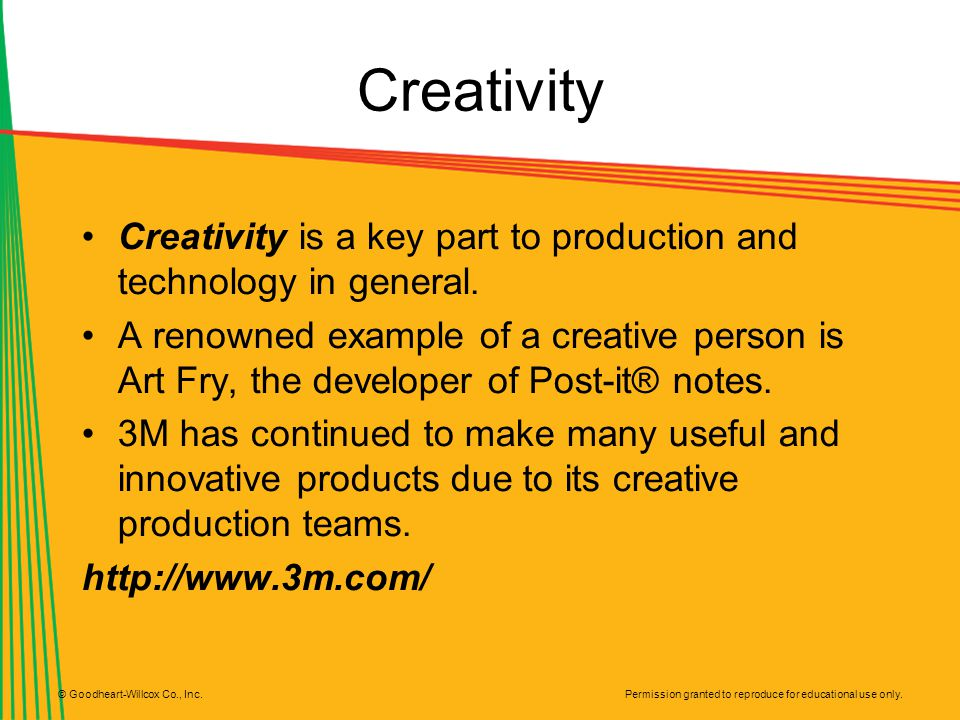 Creativity Creativity is a key part to production and technology in general.