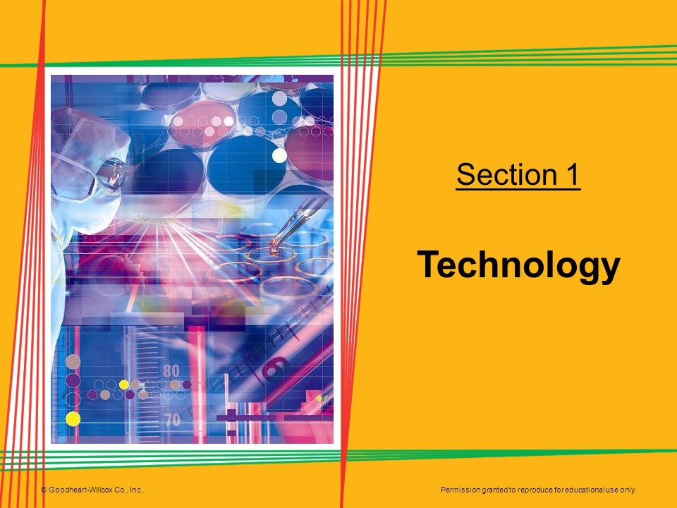Section 1 Technology © Goodheart-Willcox Co., Inc.