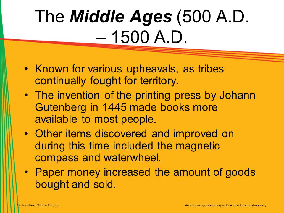 The Middle Ages (500 A.D. – 1500 A.D. Known for various upheavals, as tribes continually fought for territory.