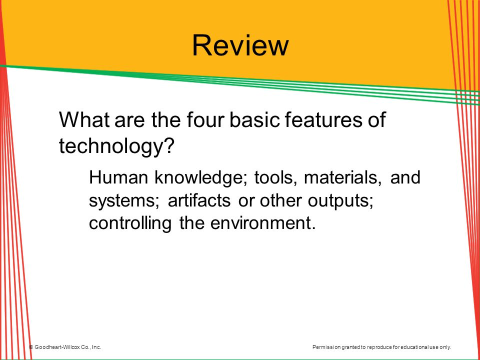 Review What are the four basic features of technology