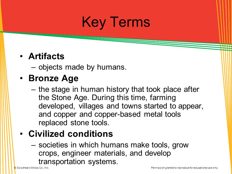 Key Terms Artifacts Bronze Age Civilized conditions