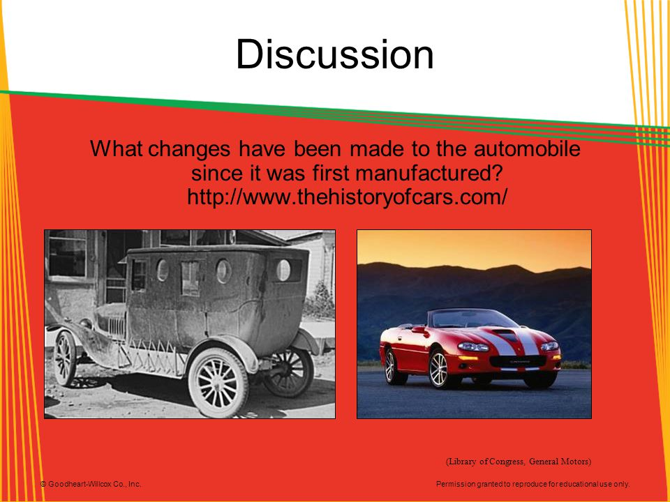 Discussion What changes have been made to the automobile since it was first manufactured http://www.thehistoryofcars.com/