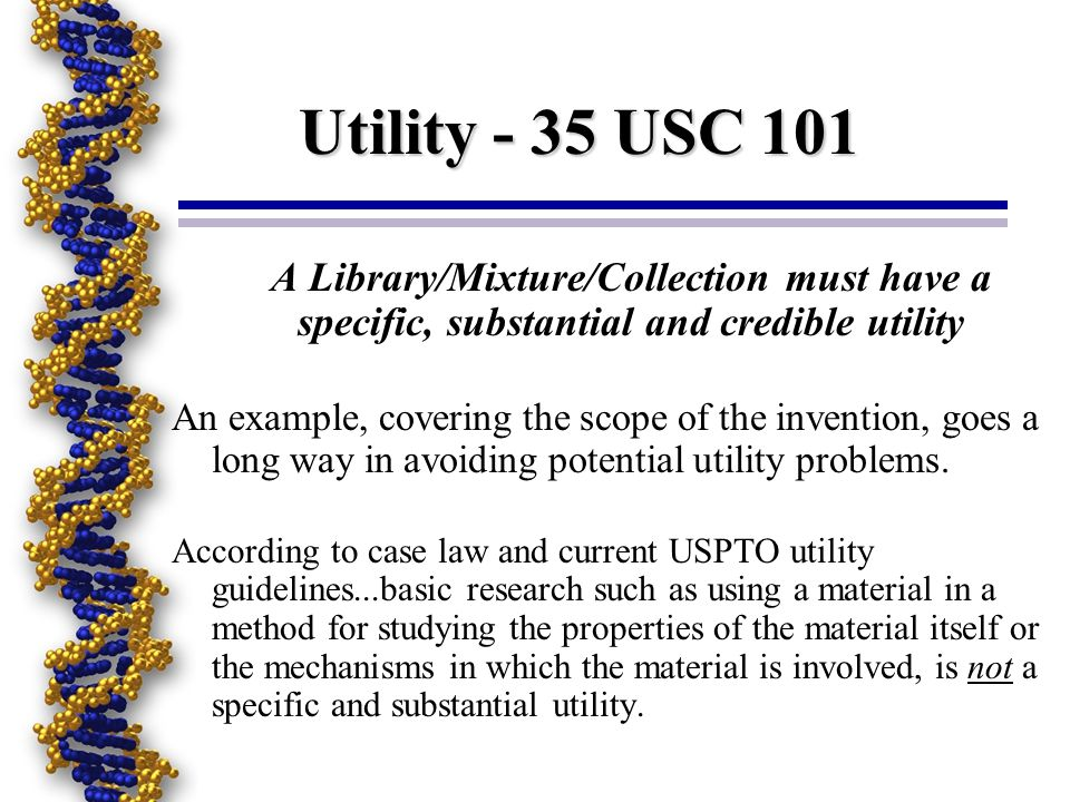 Utility - 35 USC 101 A Library/Mixture/Collection must have a specific, substantial and credible utility.