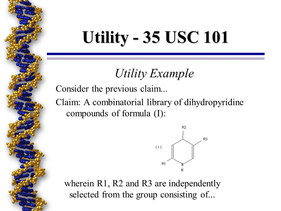 Utility - 35 USC 101 Utility Example Consider the previous claim...