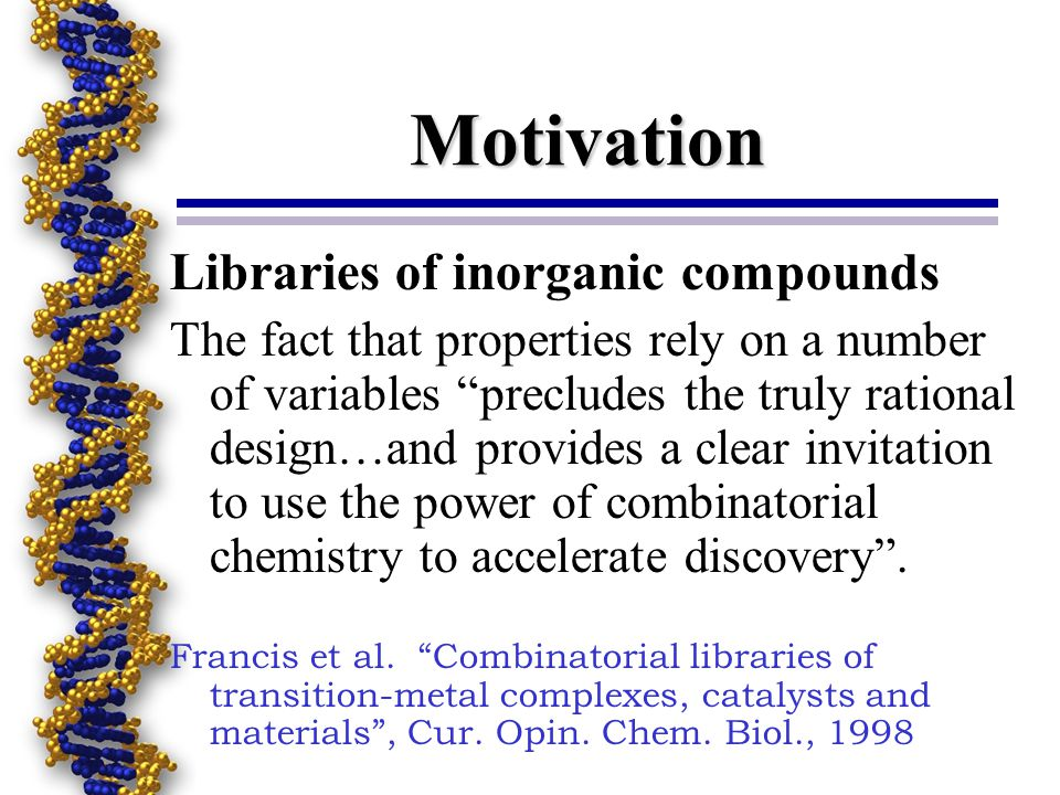 Motivation Libraries of inorganic compounds