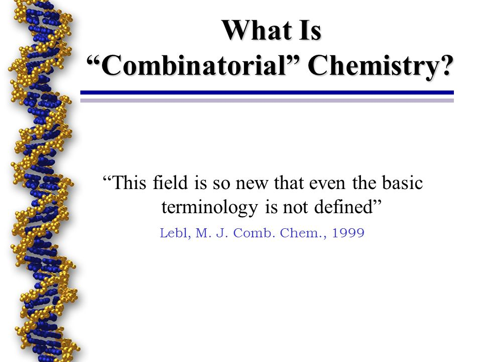 What Is Combinatorial Chemistry