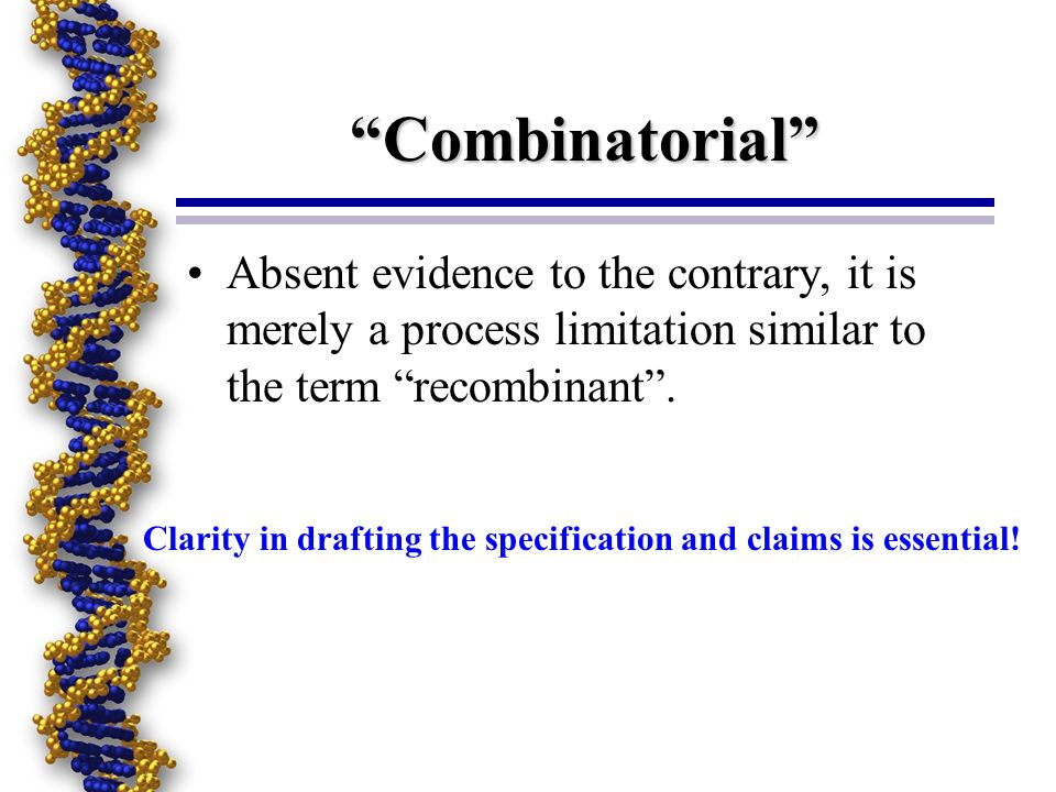Combinatorial Absent evidence to the contrary, it is merely a process limitation similar to the term recombinant .
