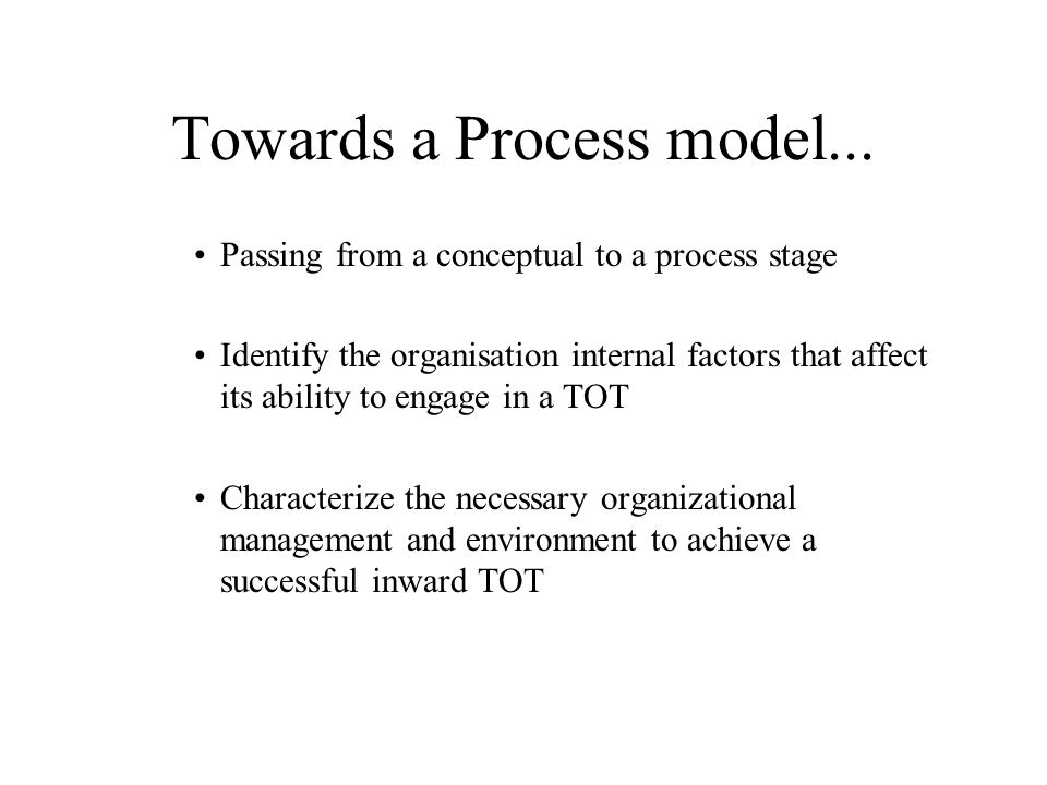 Towards a Process model...