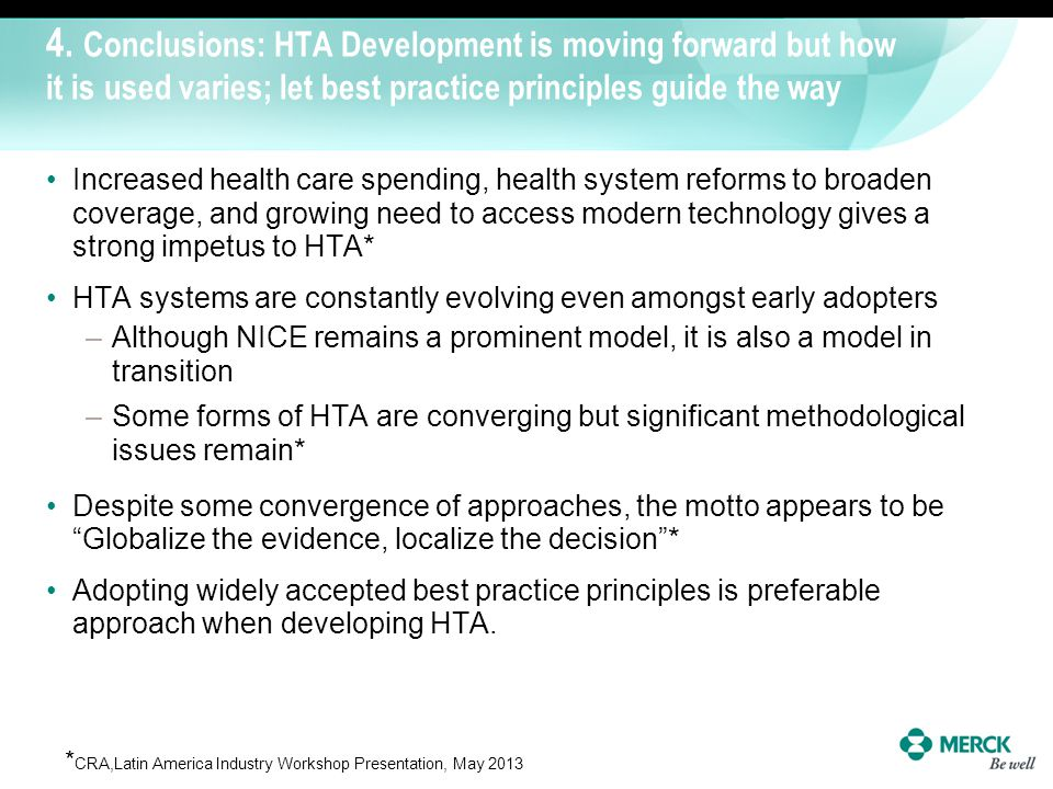 4. Conclusions: HTA Development is moving forward but how it is used varies; let best practice principles guide the way