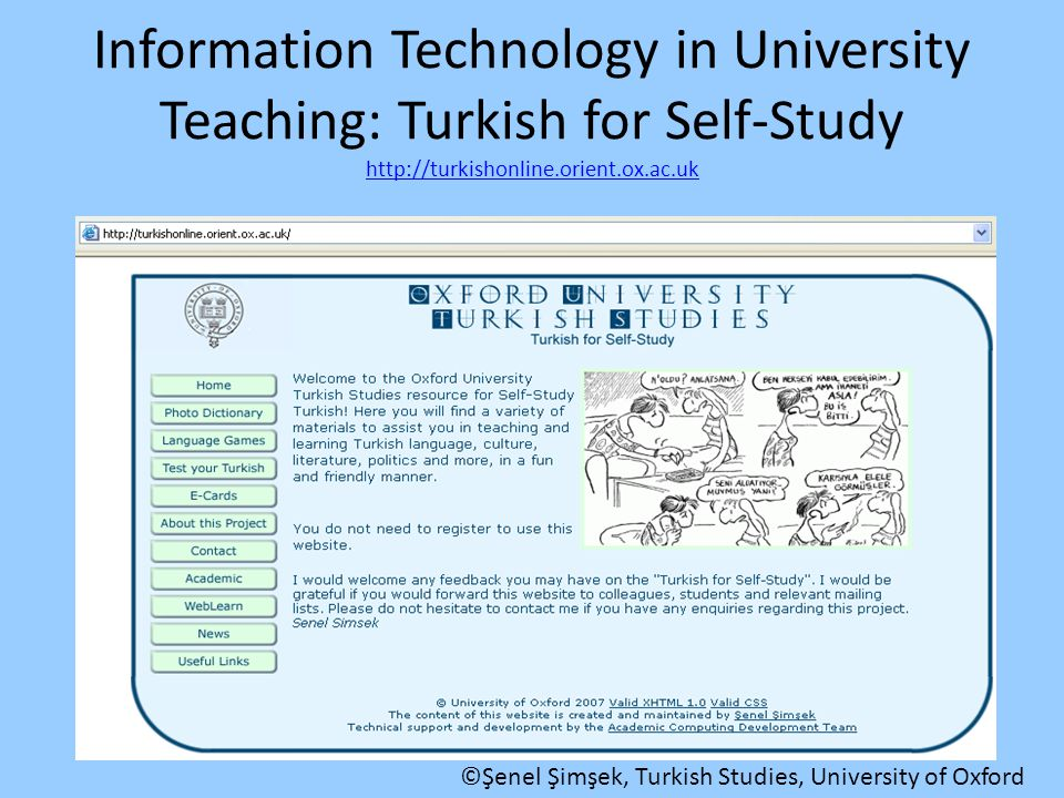 Information Technology in University Teaching: Turkish for Self-Study http://turkishonline.orient.ox.ac.uk