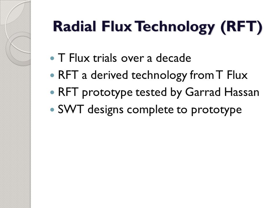 Radial Flux Technology (RFT)