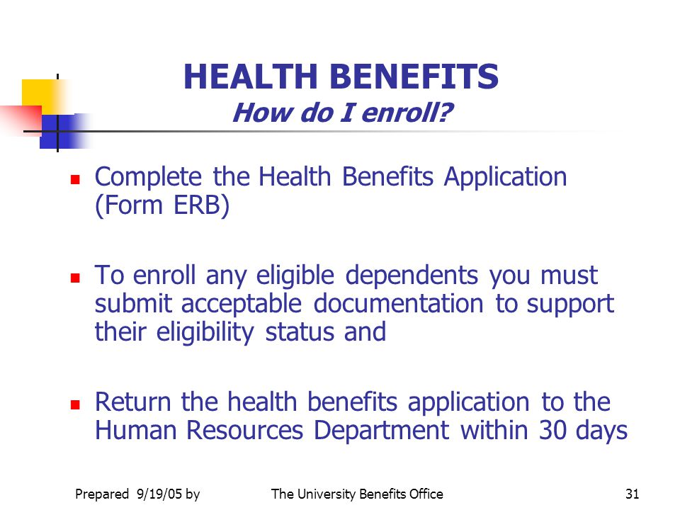 HEALTH BENEFITS How do I enroll