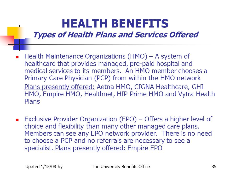 HEALTH BENEFITS Types of Health Plans and Services Offered