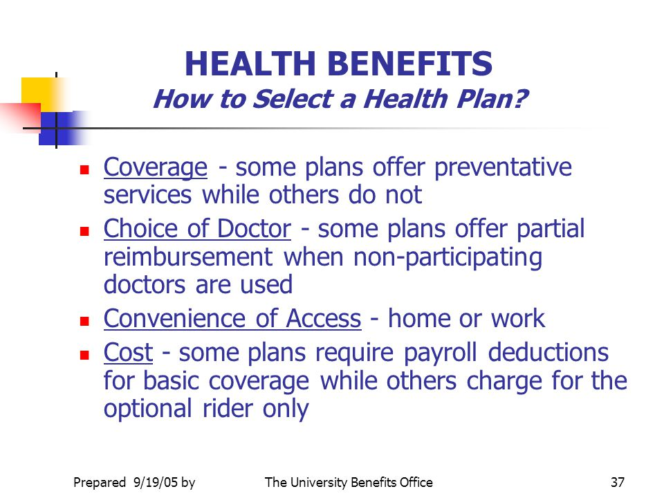 HEALTH BENEFITS How to Select a Health Plan