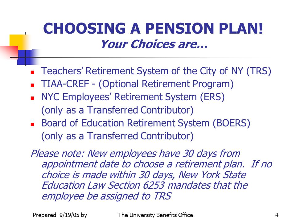 CHOOSING A PENSION PLAN! Your Choices are…