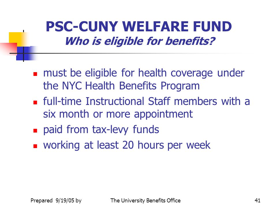 PSC-CUNY WELFARE FUND Who is eligible for benefits