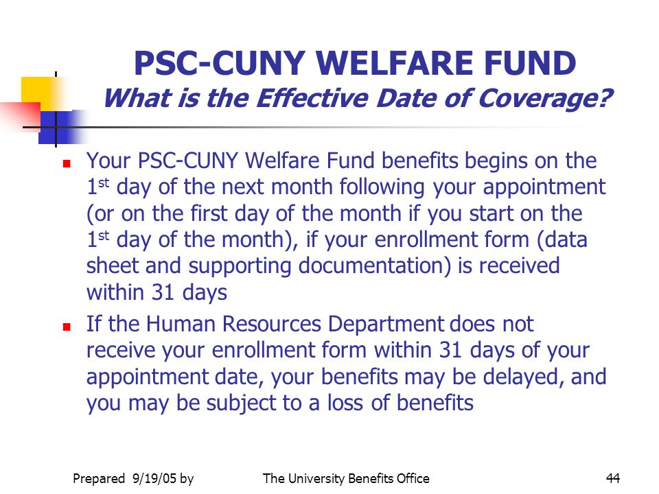 PSC-CUNY WELFARE FUND What is the Effective Date of Coverage