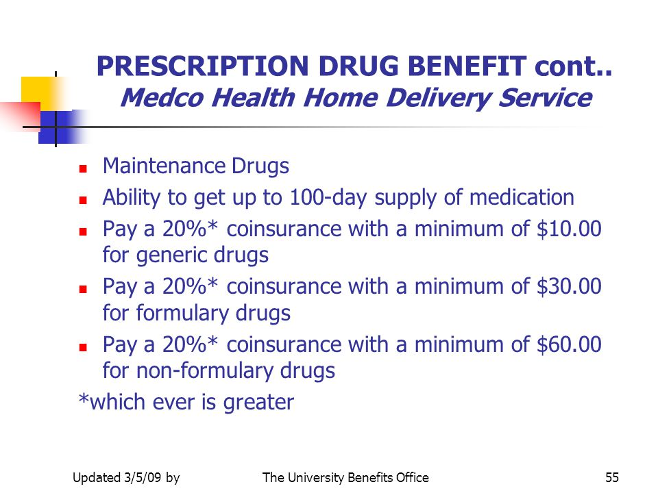 PRESCRIPTION DRUG BENEFIT cont.. Medco Health Home Delivery Service