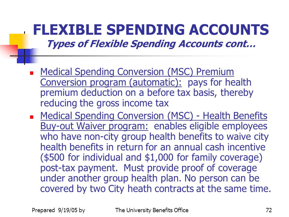 FLEXIBLE SPENDING ACCOUNTS Types of Flexible Spending Accounts cont…