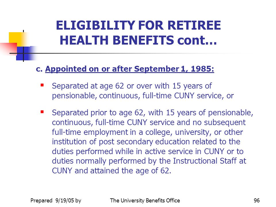 ELIGIBILITY FOR RETIREE HEALTH BENEFITS cont…
