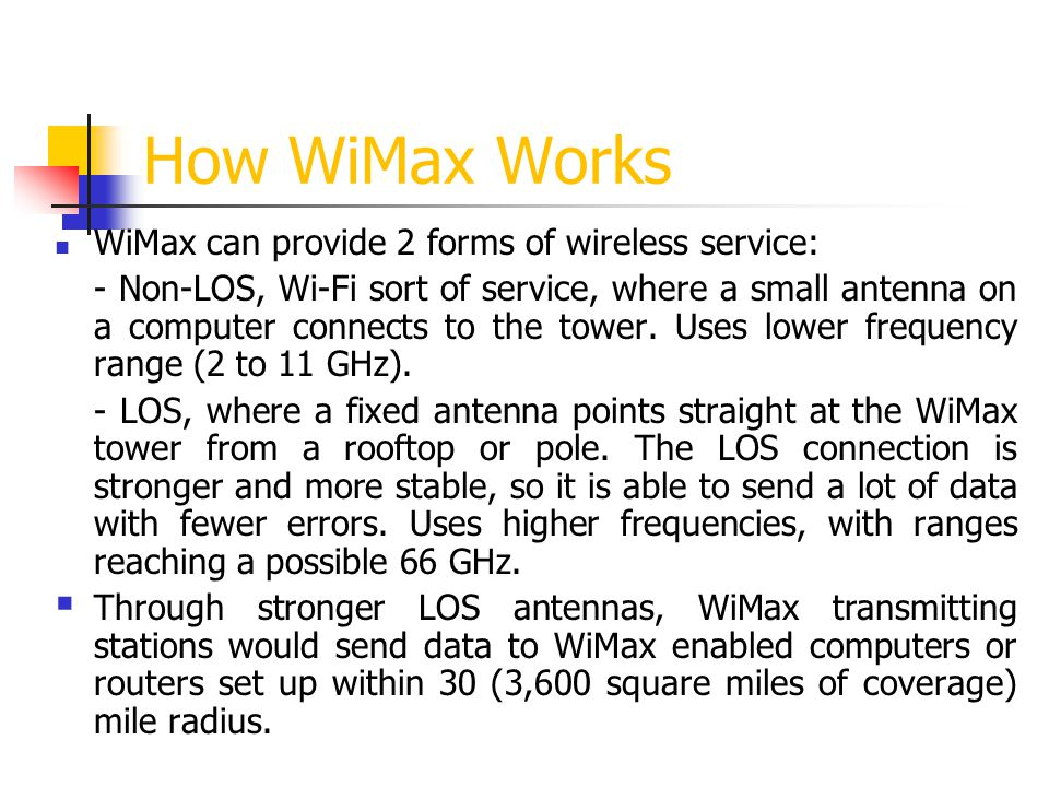 How WiMax Works WiMax can provide 2 forms of wireless service:
