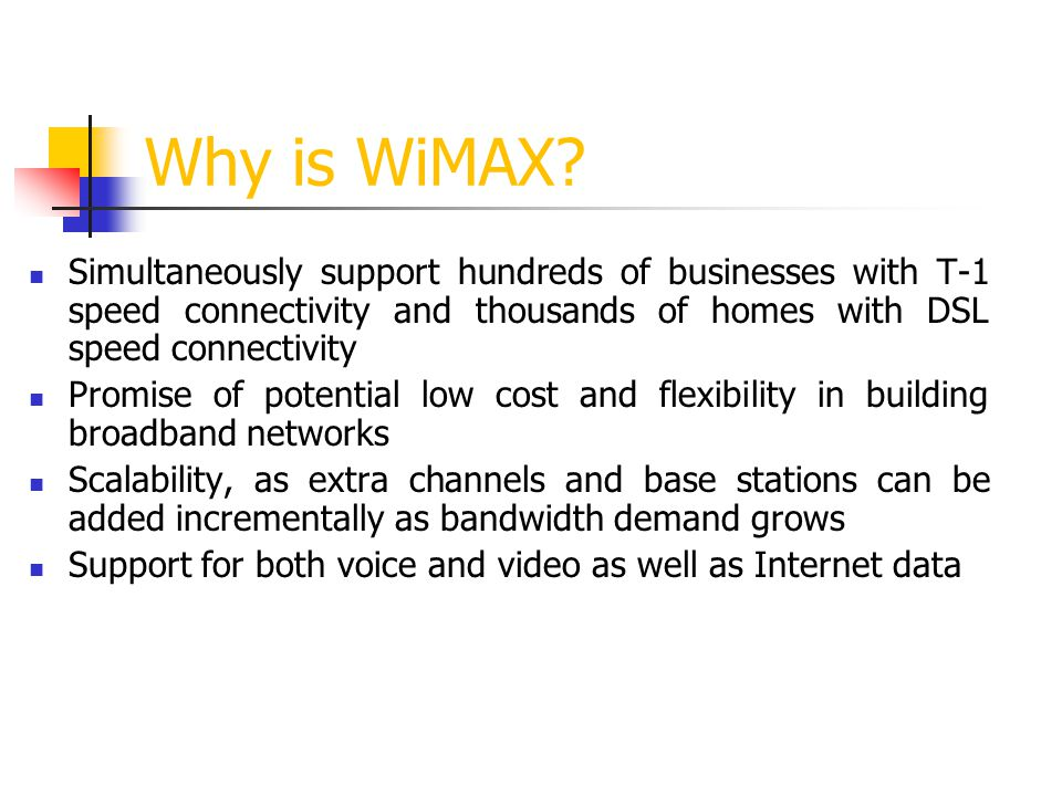 Why is WiMAX Simultaneously support hundreds of businesses with T-1 speed connectivity and thousands of homes with DSL speed connectivity.