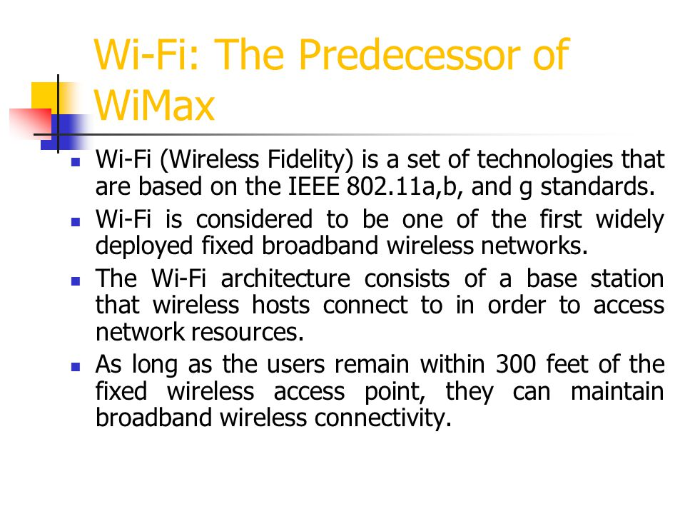 Wi-Fi: The Predecessor of WiMax
